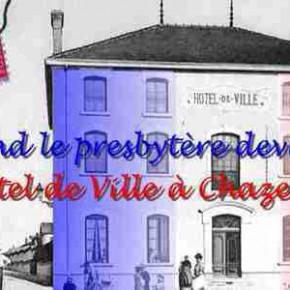 Quand le presbytère devient l' Hotel de Ville à Chazelles
