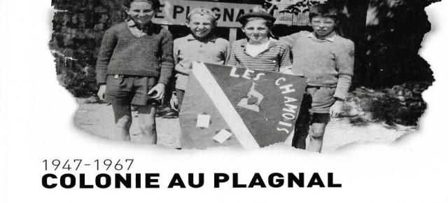 1947-1967 - LA COLONIE DU PLAGNAL.